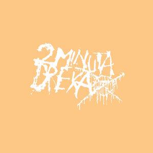 2 Minuta Dreka 歌手頭像