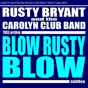 Rusty Bryant and the Carolyn Club Band 歌手頭像