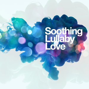 Soothing Lullaby Love 歌手頭像