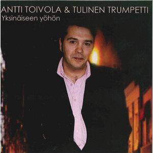 Antti Toivola ja Tulinen Trumpetti 歌手頭像