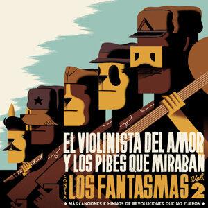 El Violinista del Amor & Los Pibes Que Miraban
