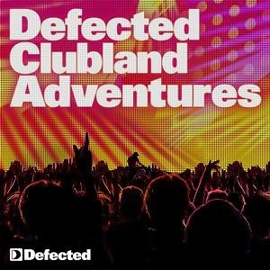 Defected Clubland Adventures - 10 Years In The House Volume 2 歌手頭像