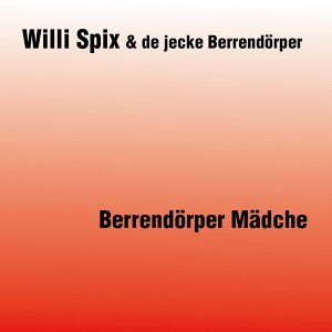 Willi Spix & de jecke Berrendörper 歌手頭像