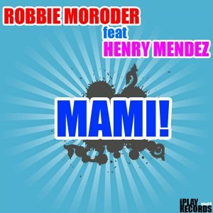 Robbie Moroder feat Henry Mendez 歌手頭像