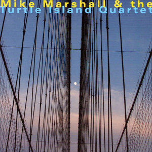 Mike Marshall, The Turtle Island Quartet 歌手頭像