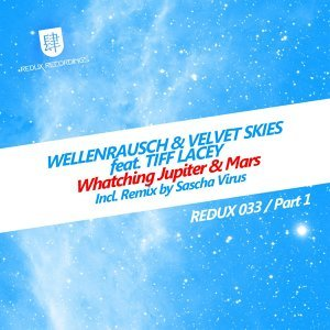 Wellenrausch & Velvet Skies feat. Tiff Lacey - Watching Jupiter And Mars 歌手頭像