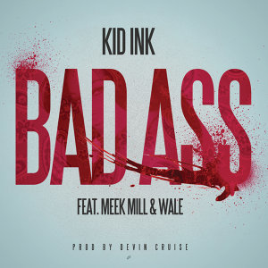 Kid Ink featuring Meek Mill & Wale