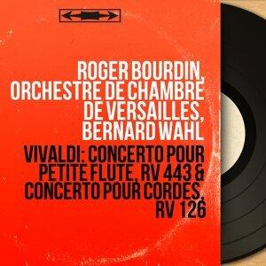 Roger Bourdin, Orchestre de chambre de Versailles, Bernard Wahl, Laurence Boulay 歌手頭像