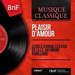 Cercle choral Les XXX de Lille, Raymond Robillard 歌手頭像