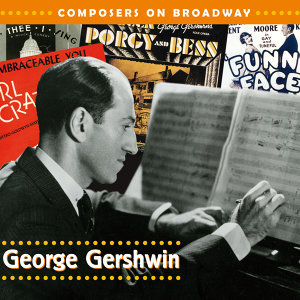 Composers On Broadway: George Gershwin アーティスト写真