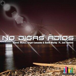 Andres Muñoz, Angel Camacho & David Marley feat. Javi Ramirez 歌手頭像
