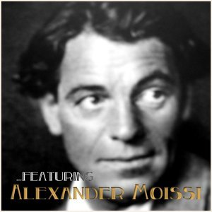 ...featuring Alexander Moissi 歌手頭像