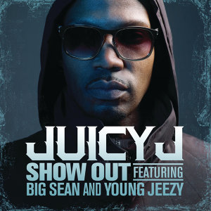 Juicy J feat. Young Jeezy and Big Sean