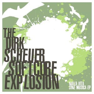 The Dirk Scheuer Softcore Explosion 歌手頭像