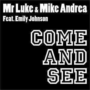 Mike Andrea & Mr Luke feat. Emily Johnson 歌手頭像