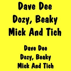 Dave Dee Dozy,  Beaky,  Mick And Tich 歌手頭像