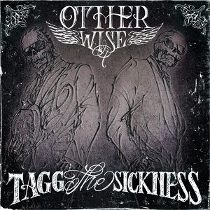 TAGG THE SICKNESS