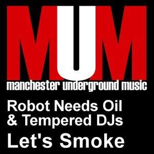 Robot Needs Oil & Tempered DJs 歌手頭像