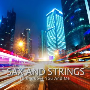 Sax And Strings 歌手頭像