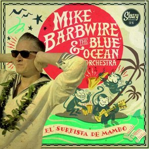Mike Barbwire & The Blue Ocean Orchestra 歌手頭像