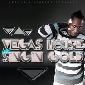 Vegas House feat. Singin Gold