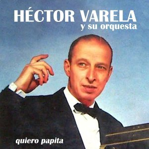 Héctor Varela y Su Orquesta 歌手頭像