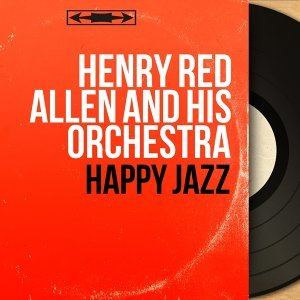 Henry Red Allen and His Orchestra 歌手頭像