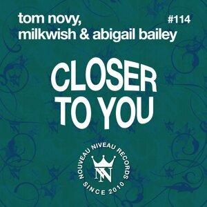 Tom Novy, Milkwish & Abigail Bailey 歌手頭像