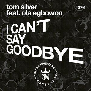 Tom Silver & Ola Egbowon 歌手頭像