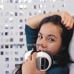 When Lounge Meets Pop (流行沙發邂逅選)