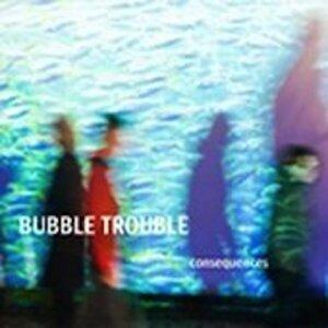 Bubble Trouble 歌手頭像