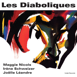 Les Diaboliques with Maggie Nicols, Irène Schweizer & Joëlle Léandre 歌手頭像