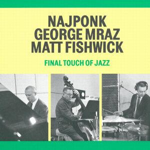 Najponk, George Mraz, Matt Fishwick 歌手頭像
