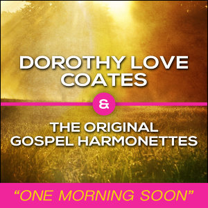 Dorothy Love Coates & The Original Gospel Harmonettes 歌手頭像