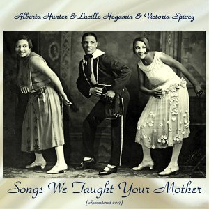 Alberta Hunter & Lucille Hegamin & Victoria Spivey