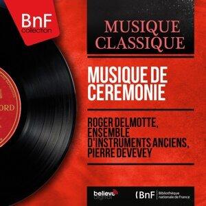 Roger Delmotte, Ensemble d'instruments anciens, Pierre Devevey 歌手頭像