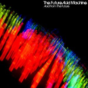 The Future Acid Machine 歌手頭像