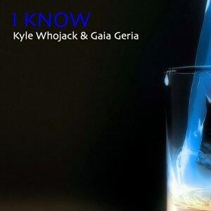 Kyle Whojack, Gaia Geria 歌手頭像