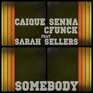 Caique Senna & Cfunck feat. Sarah Sellers 歌手頭像