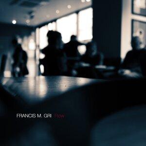 Francis M. Gri 歌手頭像