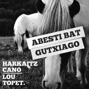 Lou Topet, Harkaitz Cano 歌手頭像
