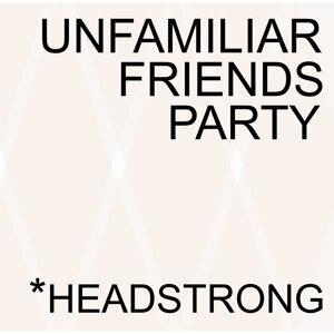 Unfamiliar Friends Party (不熟的朋友派對) 歌手頭像