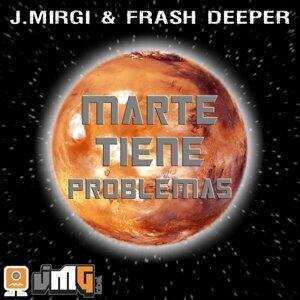 J. Mirgi & Frash Deeper 歌手頭像