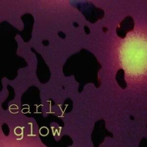 Early Glow アーティスト写真