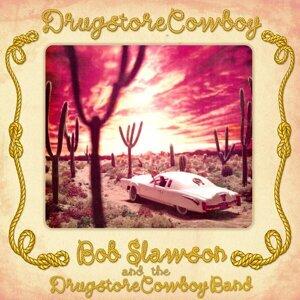 Bob Slawson, The Drugstore Cowboy Band 歌手頭像