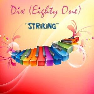 Dix (Eighty One) 歌手頭像