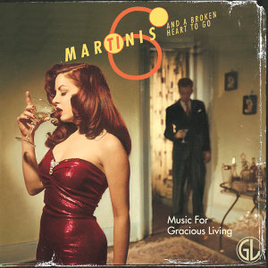 Six Martinis and a Broken Heart to Go (Music for Gracious Living Vol. 1) 歌手頭像