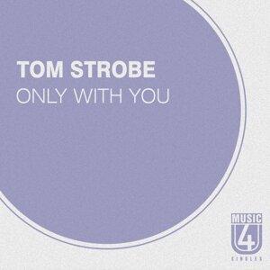 Tom Strobe 歌手頭像