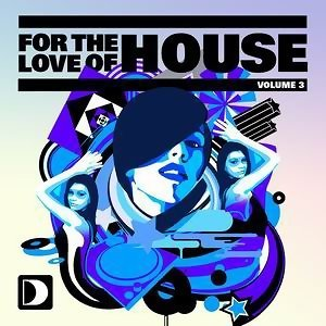 For The Love Of House Volume 3 歌手頭像