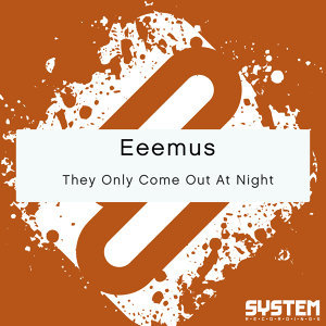 Eeemus, System Recordings 歌手頭像
